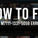How-to-fix-Netflix-m7111-1331-5059-error