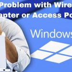Methods to Fix Problem with Wireless Adapter or Access Point